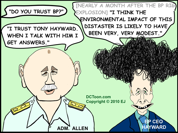 Admiral Allen Trusts BP's CEO Hayward (Cartoon by EJ) DCToon