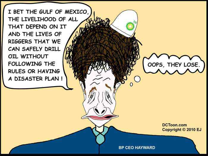 Hayward bets Gulf (Political Cartoon by EJ)