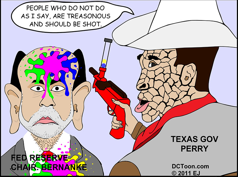 Texas Gov. Perry Calls Fed. Chairman Bernanke Treasonous (Cartoon by EJ)