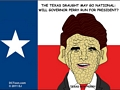 Texas Gov Perry May Run for President - Draught (Cartoon by EJ)